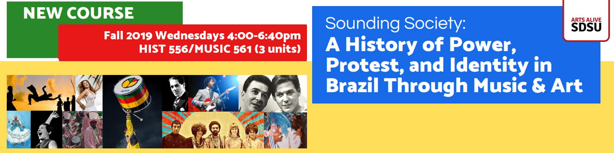 HIST 566/MUSIC 561- Sounding Society: A History of Power, Protest, and Identity in Brazil Through Music & Art